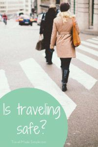 Is traveling safe? This is a questions people ask all the time. The world seems like a scary place, but things are not always as dangerous as they appear.