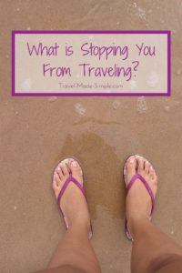 Many things stop people from traveling, such as fears, money and time, but there are simple ways past these excuses. What is stopping you from traveling?