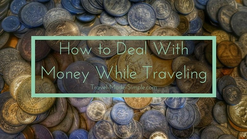 How to Deal With Money While Traveling