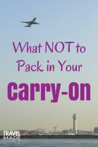 What NOT to pack in your carry-on bag is a guide to items that are restricted and prohibited from your carry-on, as well as items I recommend you don't pack. #traveltips #packingtips #travelhacks #carryon