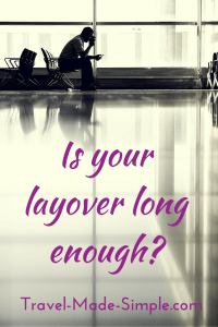 Is your layover long enough? This is an important question to ask yourself every time you book a flight so you and your luggage can make the connection. #traveltips #travelhacks #layover