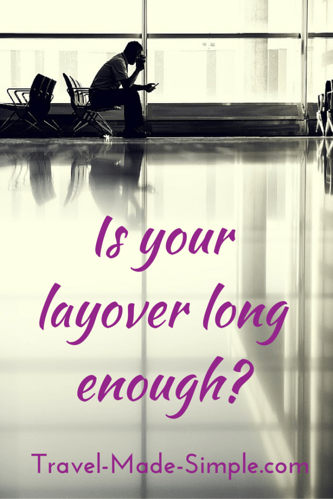 Is your layover long enough?