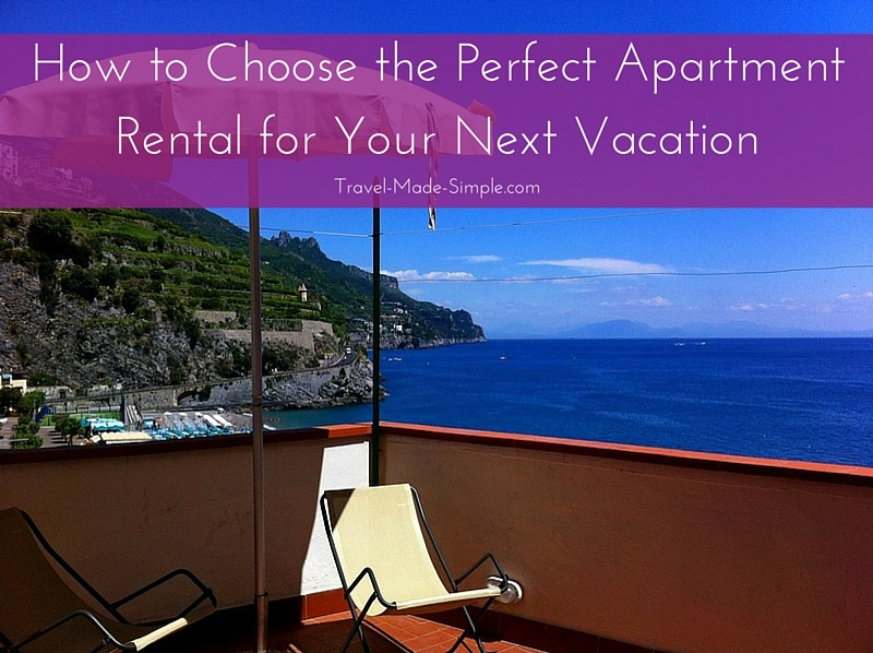 How to Choose the Perfect Apartment Rental for Your Next Vacation