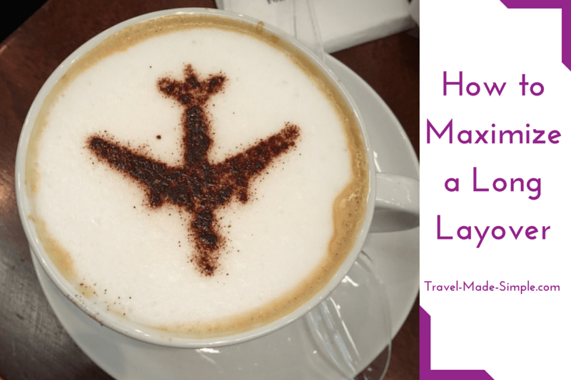 How to Maximize a Long Layover