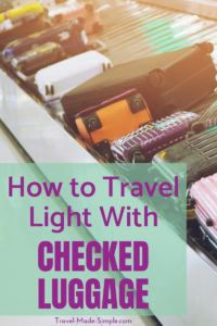 Packing light with checked luggage is possible and gives you the freedom of less stuff while still being able to bring things not allowed in carry-on bags. #packingtips #traveltips