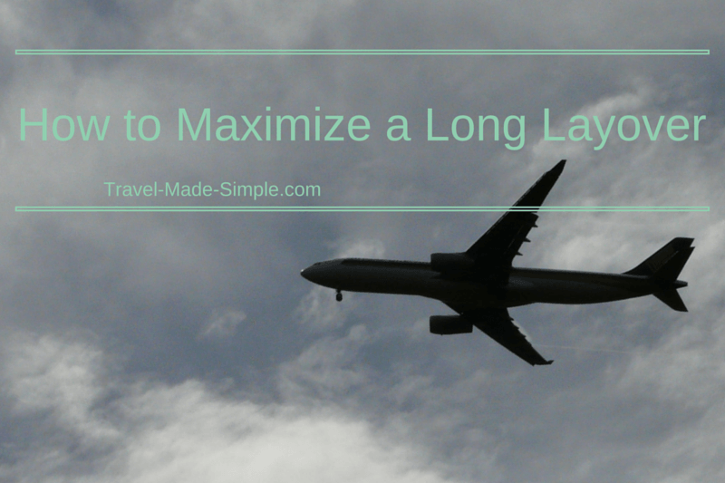 maximize long layover