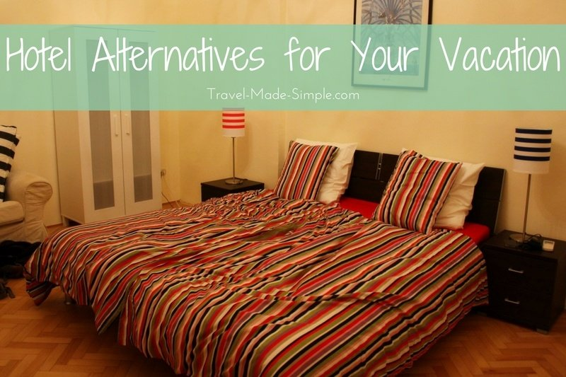 Hotel Alternatives For Your Vacation Travel Made Simple