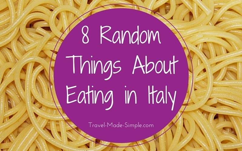 8 Random Things About Eating in Italy