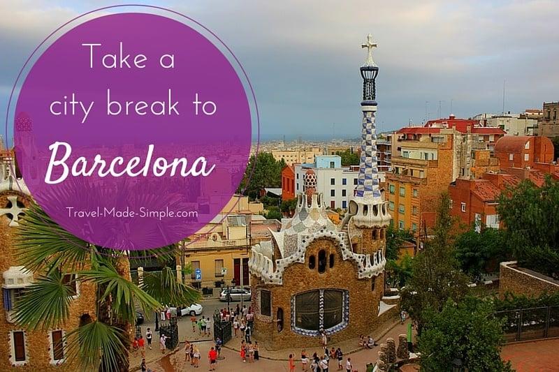 Take a city break to Barcelona