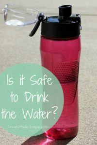 Is it Safe to Drink the Water?