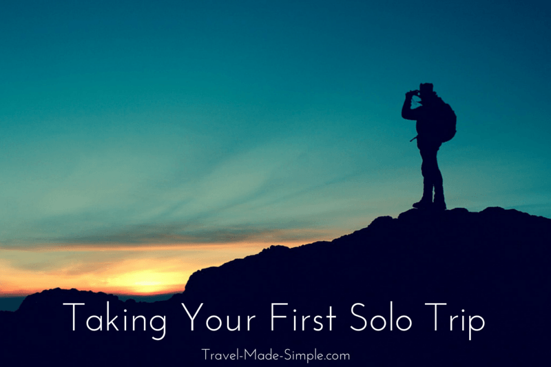 Taking Your First Solo Trip | Travel Made Simple