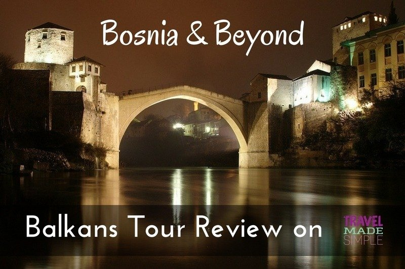 Bosnia Balkans tour review