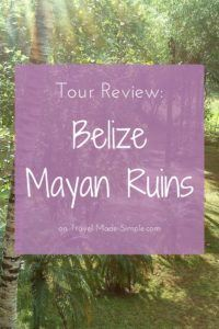 Steph & her husband had only a few days in Belize, so they booked a tour. Read about their experience in this Belize Mayan Ruins tour review. #belize