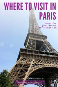 Planning a trip to Paris? There are so many great things to do in Paris! Check out our post about where to visit in Paris and start planning your itinerary today. | Paris itinerary | Paris vacation | Paris travel tips | things to do in Paris | how to plan a trip to Paris