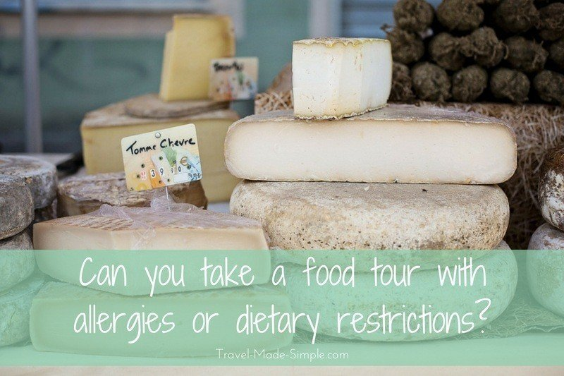 Can you take a food tour with allergies or dietary restrictions? What if you're lactose intolerant, gluten intolerant, or vegetarian?