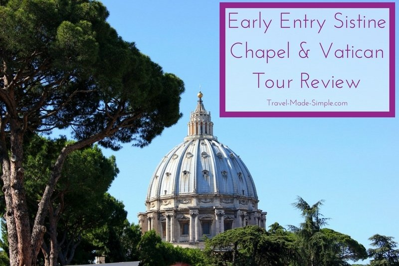 early entry Sistine Chapel and Vatican tour review