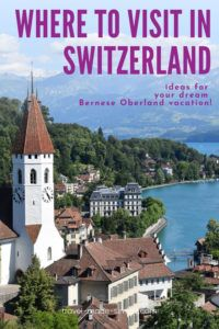 Are you dreaming of traveling to Switzerland? Read our guide for where to visit in Switzerland's Bernese Oberland region and start planning your trip to the Swiss Alps. | Switzerland itinerary | Switzerland travel planning | Switzerland travel tips | Interlaken | Thun | Swiss Alps travel tips