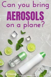Can you take aerosols on a plane? What about deodorant or hairspray? Traveling with these items can be confusing, so we're explaining the rules about flying with aerosols. #packing #packingtips #traveltips #carryon #tsa