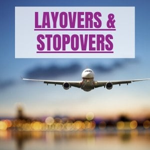 tips for layovers and stopovers