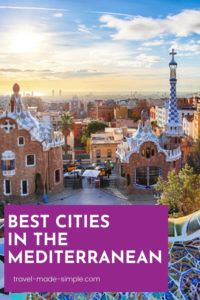 There are so many amazing cities on the Mediterranean Sea from southern Europe to northern Africa to the Middle East. Get inspired by this guide to some of the best cities in the Mediterranean for your next trip. | where to go in the Mediterranean | best cities in the Mediterranean | Mediterranean cities to visit | travel tips | travel planning