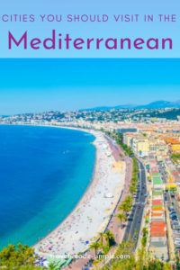 Looking for travel inspiration? Come to the Mediterranean! Our guide to some of the best cities in the Mediterranean will help you decide where to travel to next. | where to go in the Mediterranean | best cities in the Mediterranean | Mediterranean cities to visit | travel tips | travel planning