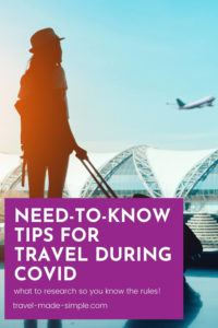 Traveling right now is full of extra hurdles. Before you book a flight, check out these tips for traveling during COVID-19 so you know what to research and what the rules are for visiting other countries.